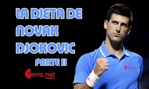 La Dieta de Novak Djokovic – Nutrición sin Gluten para un jugador de Tenis| PARTE 2